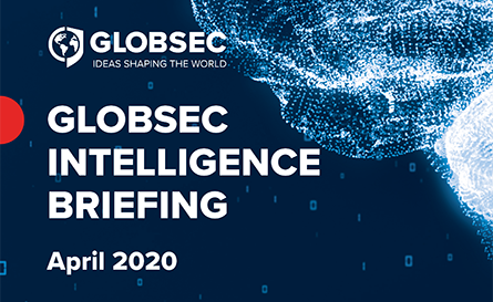 GLOBSEC Intelligence Briefing - April 2020