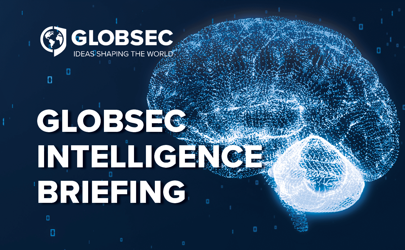 GLOBSEC INTELLIGENCE BRIEFING
