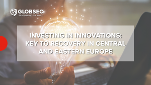Investing in Innovations: Key to Recovery in Central & Eastern Europe