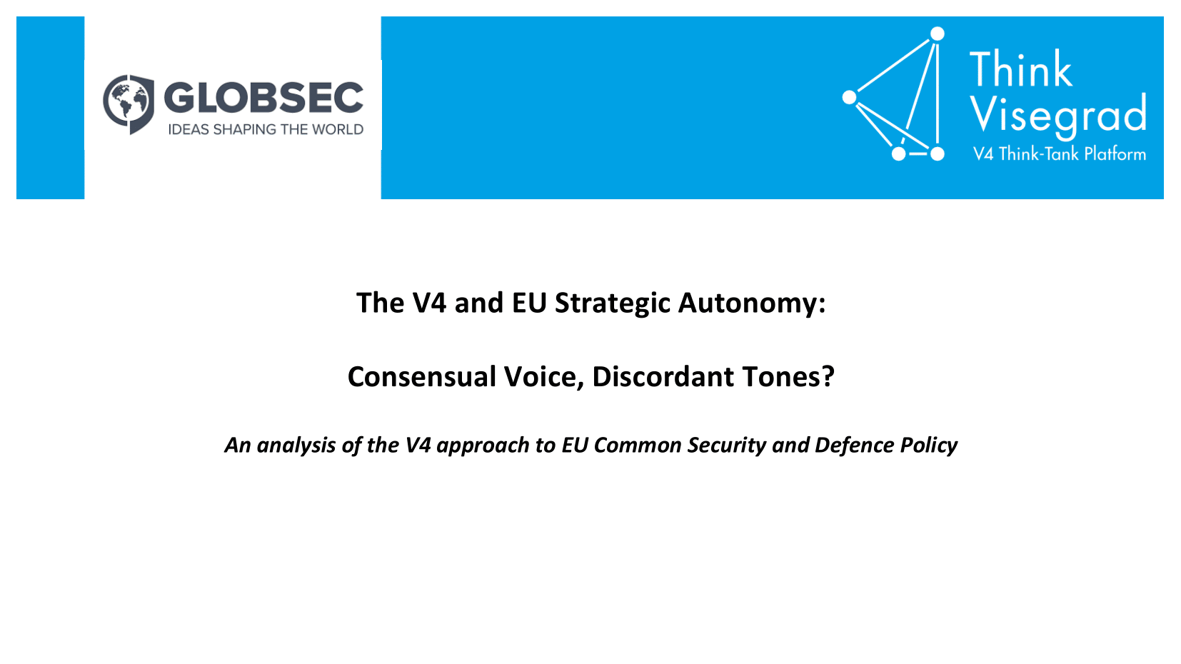 The V4 and EU Strategic Autonomy: Consensual Voice, Discordant Tones?