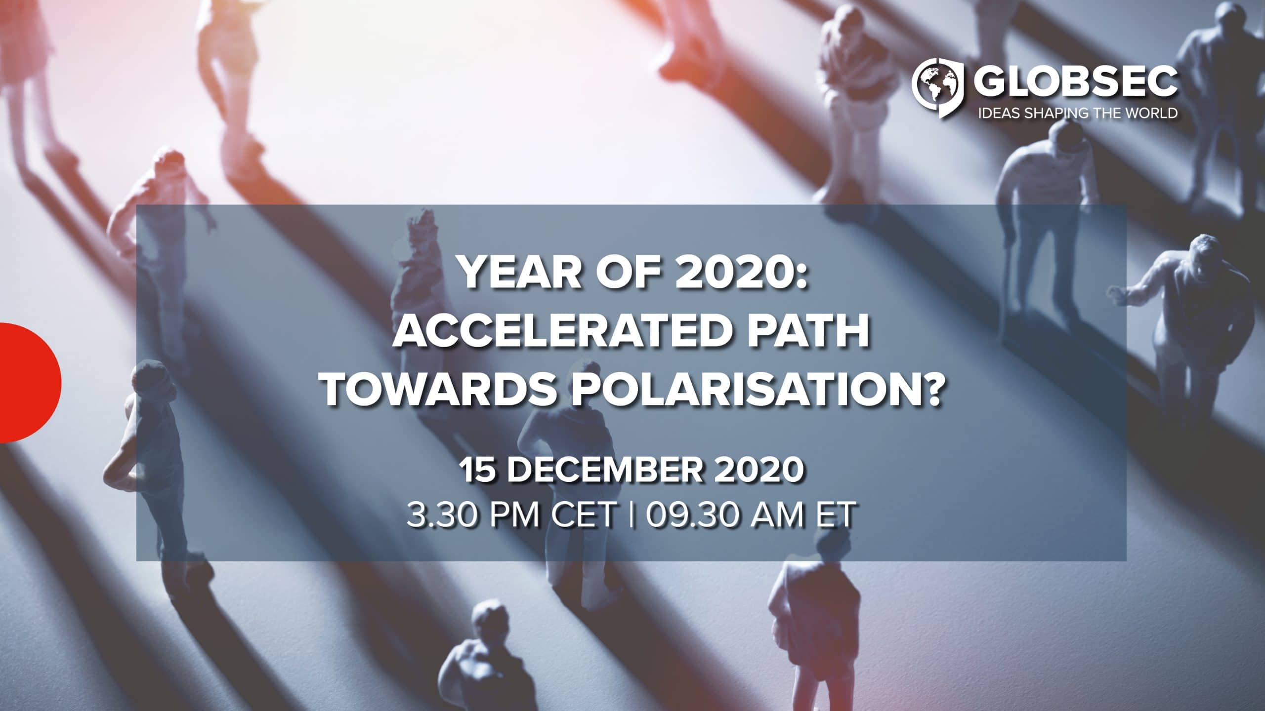 15.12.2020 - Year of 2020: Accelerated Path Towards Polarisation?