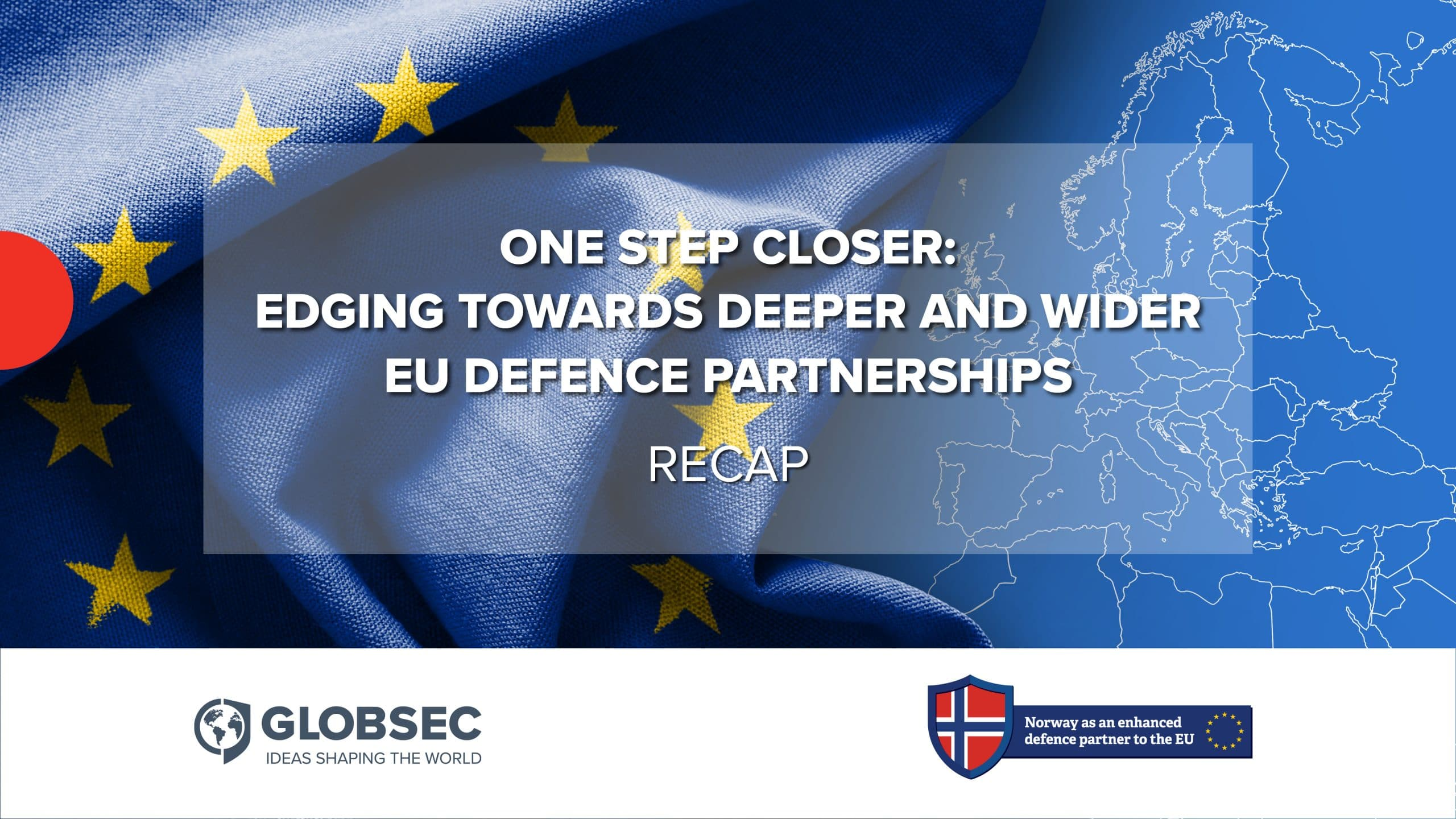 One Step Closer: Edging Towards Deeper and Wider EU Defence Partnerships: Recap