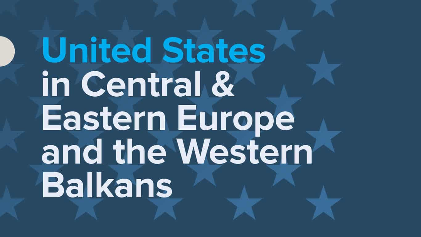 United States in CEE and the Western Balkans: How should the new US administration revive its allure in the region?