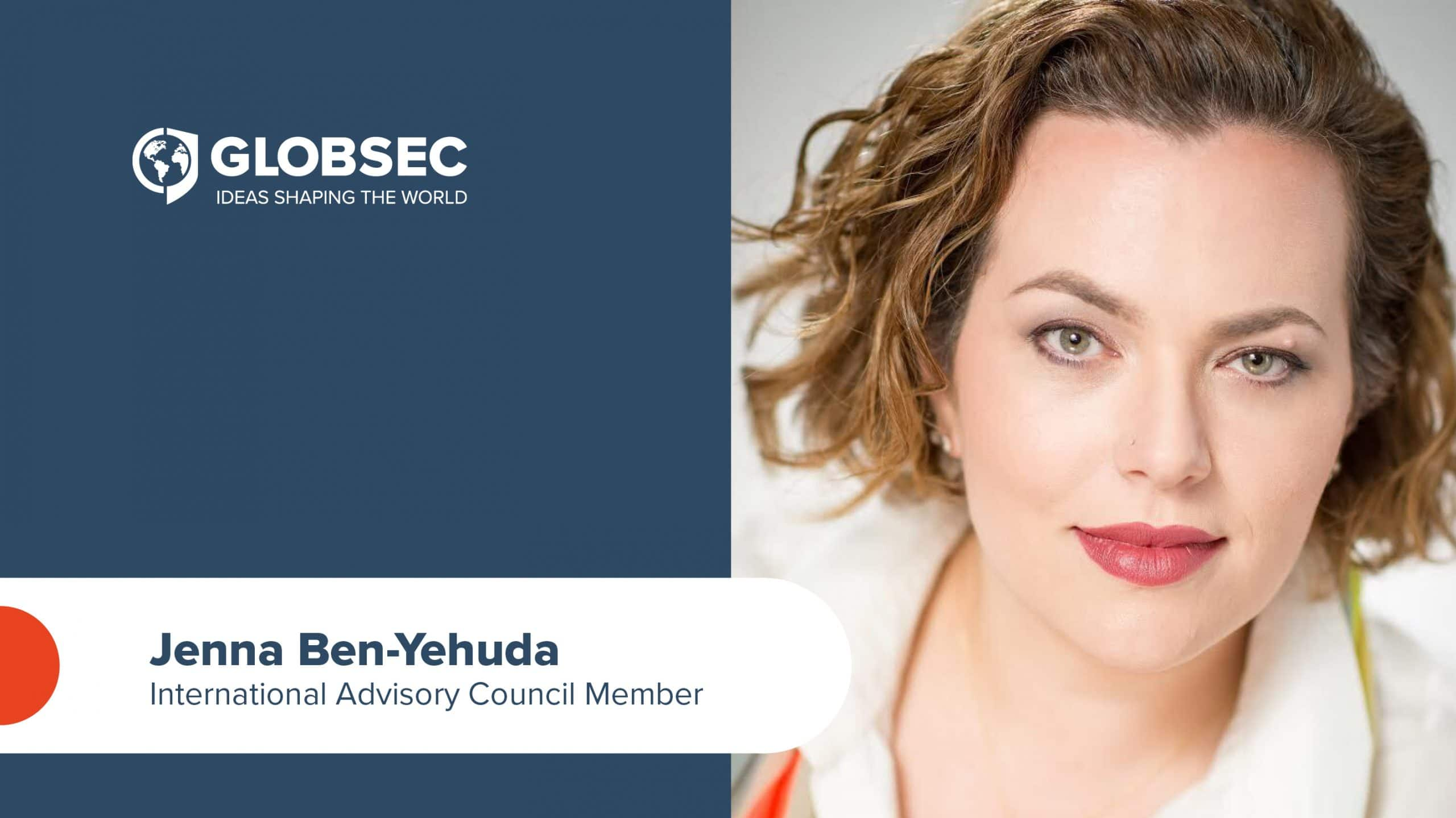 Jenna Ben-Yehuda joins GLOBSEC's International Advisory Council
