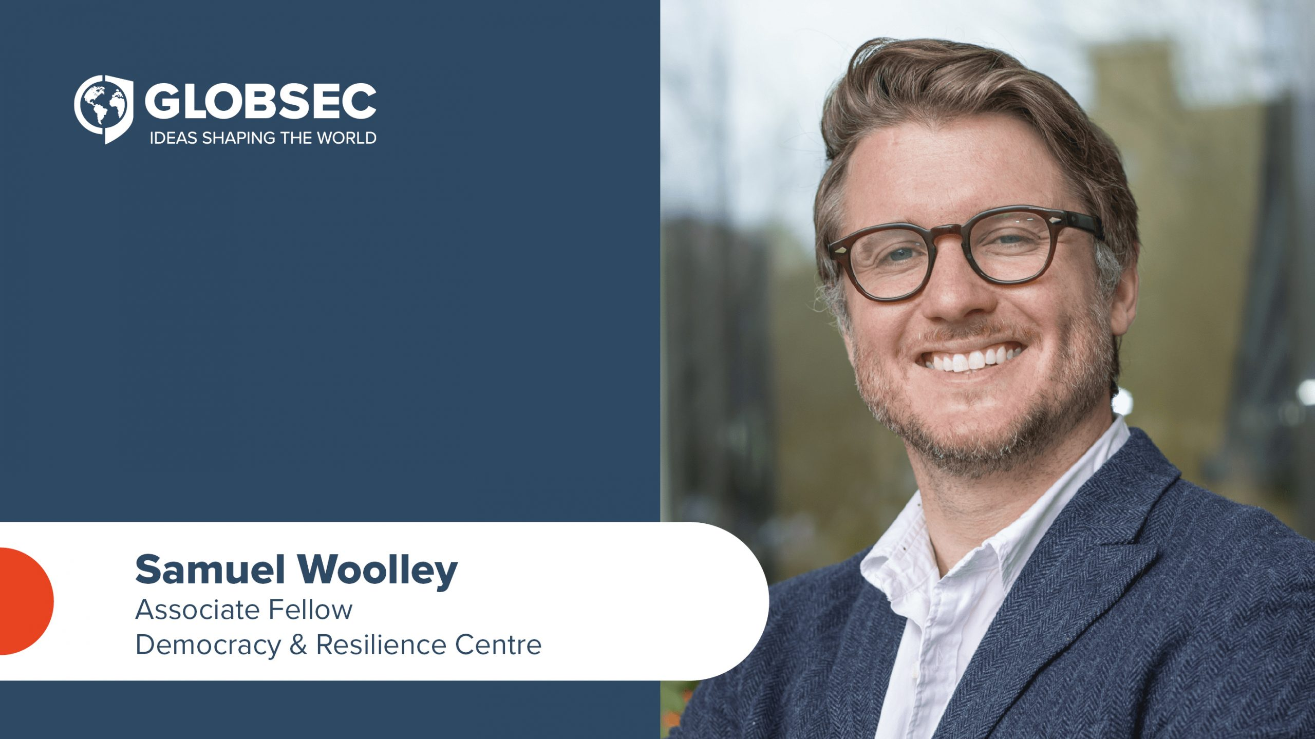 Samuel Woolley joins GLOBSEC as Associate Fellow at Democracy & Resilience Centre