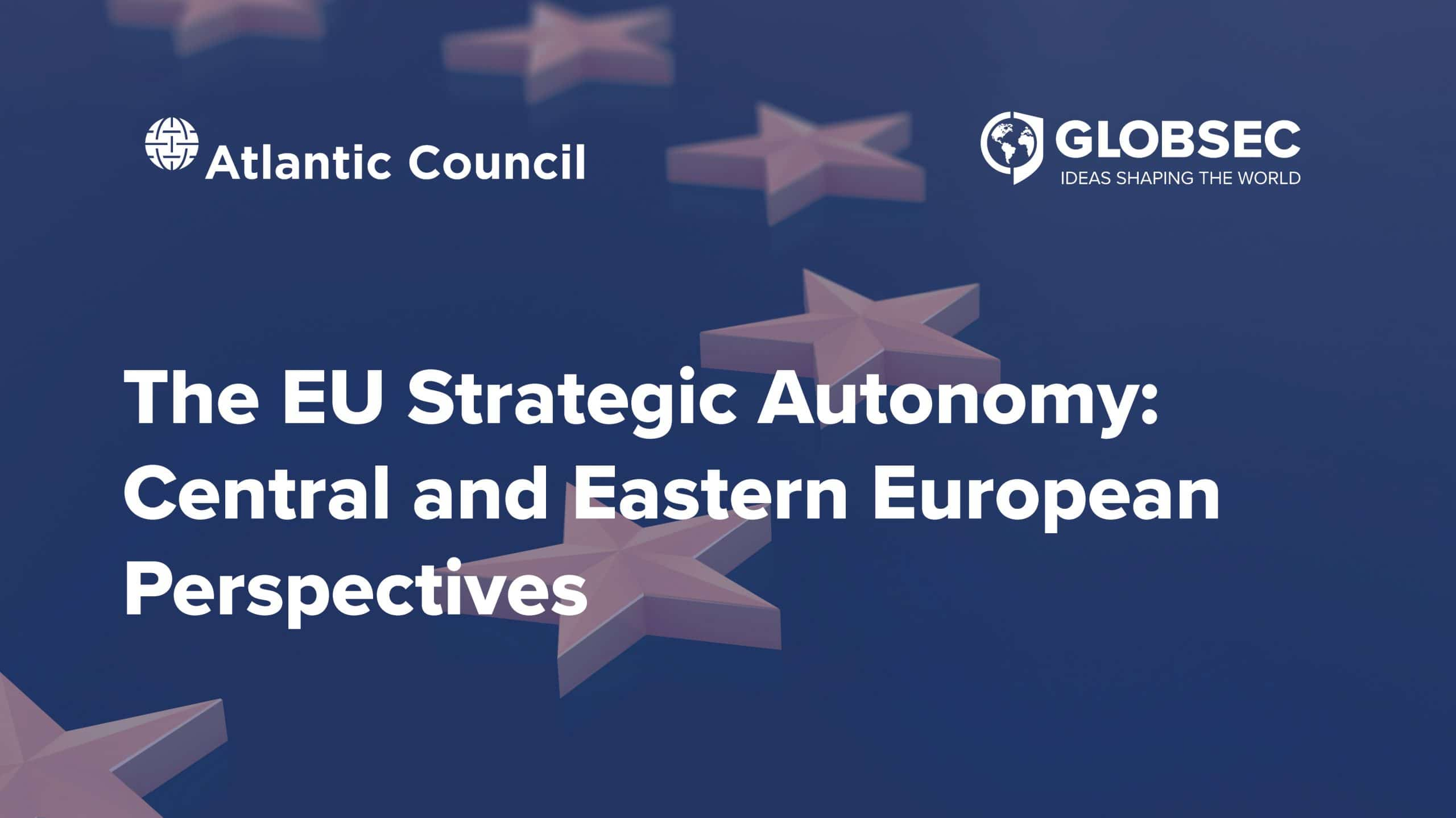 The EU Strategic Autonomy: Central and Eastern European Perspectives