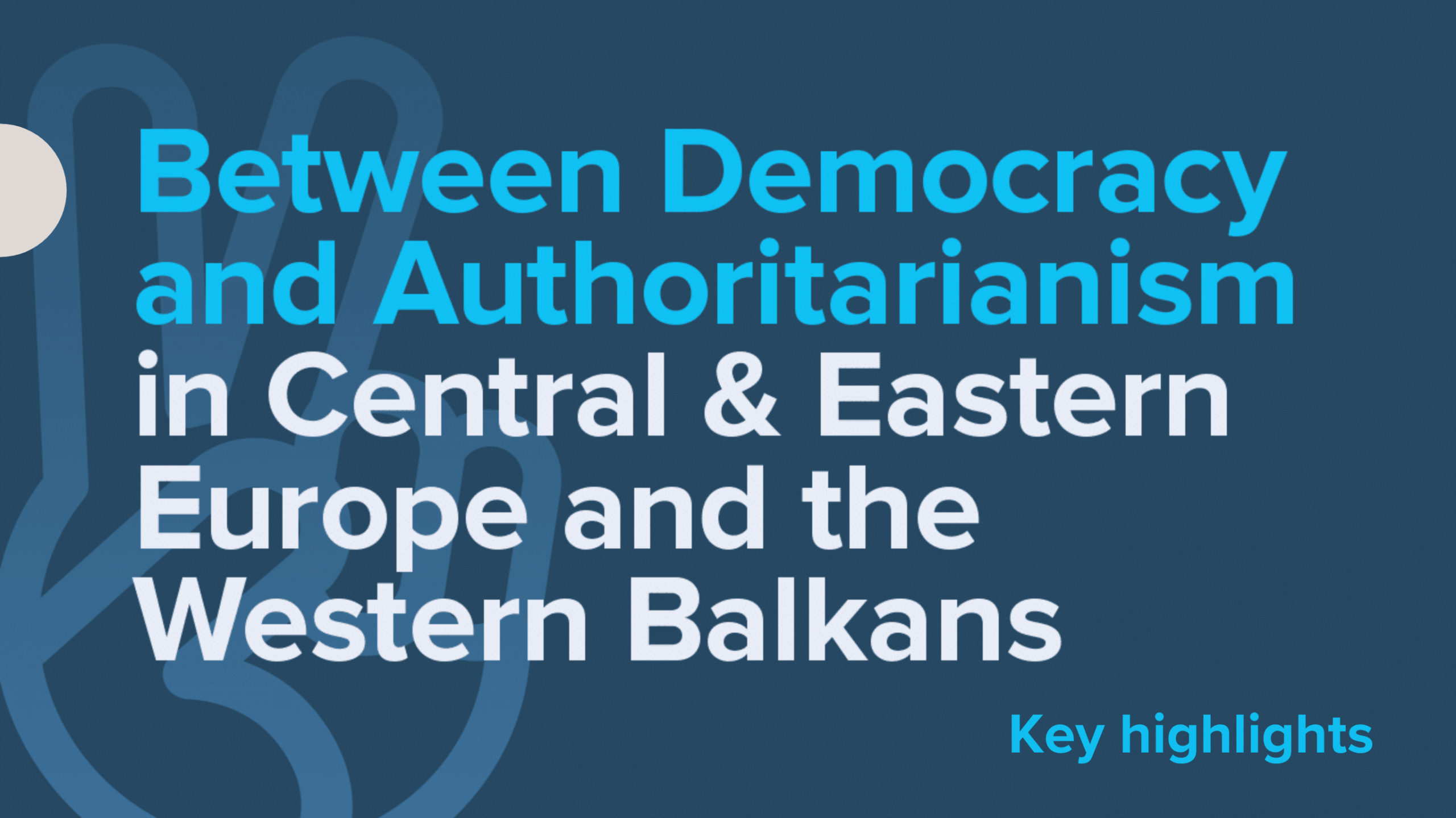 Democracy and Authoritarianism in CEE & Western Balkans: Key Highlights