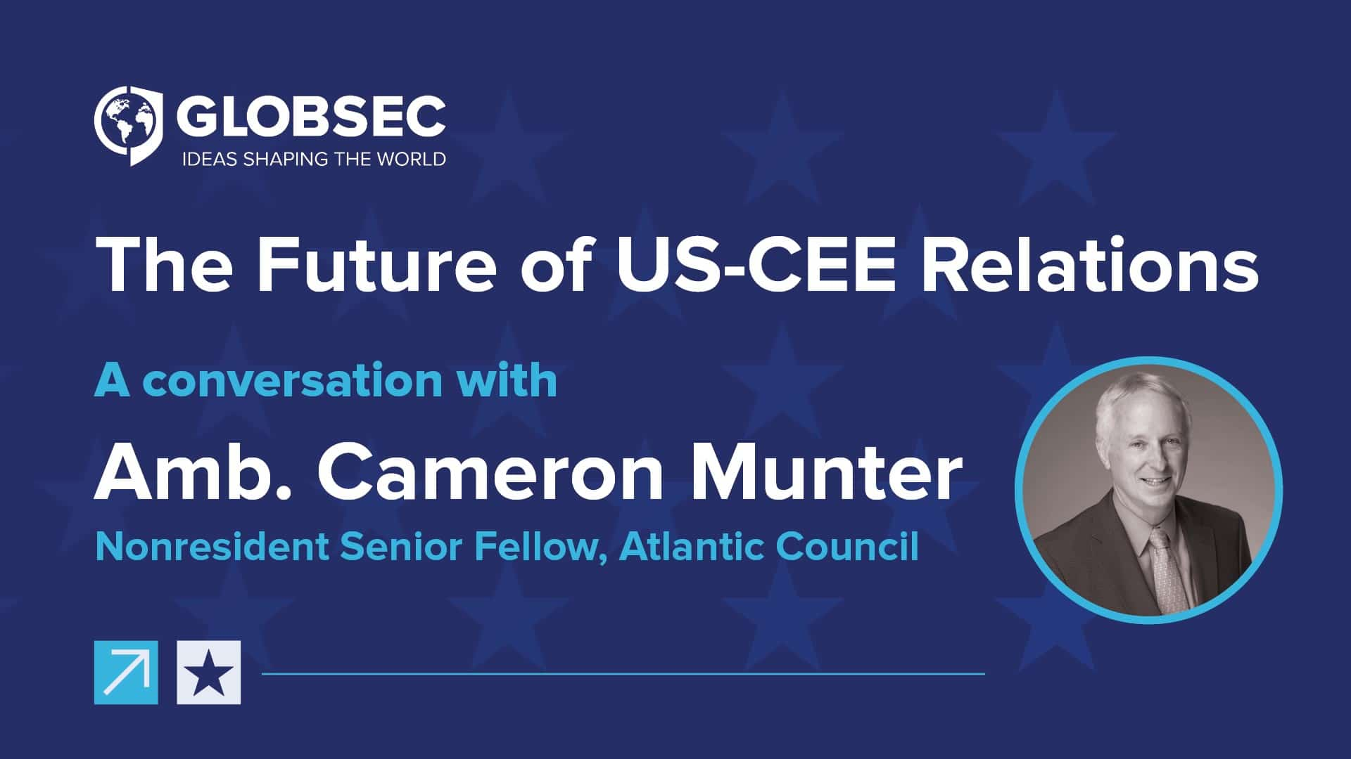 The Future of US-CEE Relations: Conversation with Amb. Cameron Munter