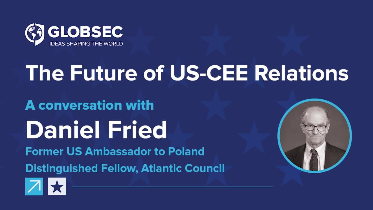 The Future of US-CEE Relations: Conversation with Amb. Daniel Fried