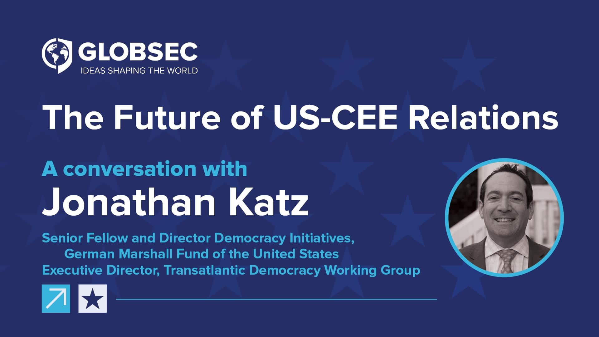 The Future of US-CEE Relations: Conversation with Jonathan Katz