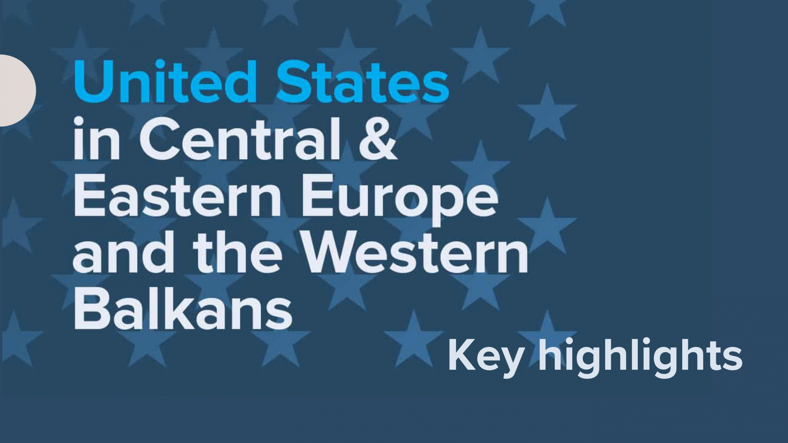 United States in CEE and the Western Balkans: Key Highlights